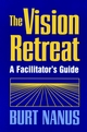 The Vision Retreat Set, A Facilitator's Guide (078790175X) cover image