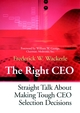 The Right CEO: Straight Talk About Making Tough CEO Selection Decisions (078795585X) cover image