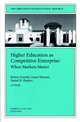 Higher Education as Competetive Enterprise: When Markets Matter: New Directions for Institutional Research, Number 111 (078795795X) cover image