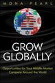 Grow Globally: Opportunities for Your Middle-Market Company Around the World (111803015X) cover image
