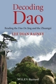 Decoding Dao: Reading the Dao De Jing (Tao Te Ching) and the Zhuangzi (Chuang Tzu) (111846575X) cover image