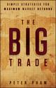 The Big Trade: Simple Strategies for Maximum Market Returns (111849895X) cover image