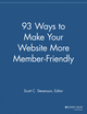 93 Ways to Make Your Website More Member Friendly (111869225X) cover image