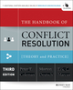 The Handbook of Conflict Resolution: Theory and Practice, 3rd Edition: Alternative / Appropriate Dispute Resolution in Context (111882055X) cover image
