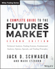 A Complete Guide to the Futures Market: Fundamental Analysis, Technical Analysis, Trading, Spreads and Options, 2nd Edition (111885375X) cover image