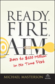 Ready, Fire, Aim: Zero to $100 Million in No Time Flat (111908685X) cover image