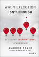 When Execution Isn't Enough: Decoding Inspirational Leadership (111930265X) cover image