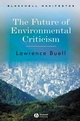 The Future of Environmental Criticism: Environmental Crisis and Literary Imagination (140512475X) cover image