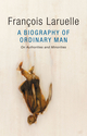 A Biography of Ordinary Man: Of Authorities and Minorities (150950995X) cover image