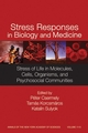 Stress Responses in Biology and Medicine: Stress of Life in Molecules, Cells, Organisms, and Psychosocial Communities, Volume 1113 (157331675X) cover image