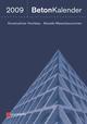 Beton-Kalender 2009: Schwerpunkte: Konstruktiver Hochbau - Aktuelle Massivbaunormen (343360035X) cover image