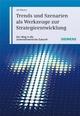 Trends und Szenarien als Werkzeuge zur Strategieentwicklung: Der Weg in die unternehmerische Zukunft (389578625X) cover image