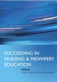Succeeding in Nursing and Midwifery Education (0470035560) cover image