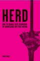 Herd: How to Change Mass Behaviour by Harnessing Our True Nature (0470060360) cover image