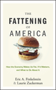 The Fattening of America: How The Economy Makes Us Fat, If It Matters, and What To Do About It (0470124660) cover image