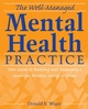 The Well-Managed Mental Health Practice: Your Guide to Building and Managing a Successful Practice, Group, or Clinic (0470125160) cover image