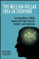 The Million-Dollar Idea in Everyone: Easy New Ways to Make Money from Your Interests, Insights, and Inventions (0470193360) cover image