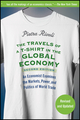 The Travels of a T-Shirt in the Global Economy: An Economist Examines the Markets, Power, and Politics of World Trade, 2nd Edition (0470287160) cover image