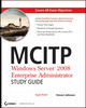 MCITP: Windows Server 2008 Enterprise Administrator Study Guide: Exam 70-647 (0470293160) cover image