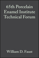65th Porcelain Enamel Institute Technical Forum, Volume 24, Issue 5 (0470295260) cover image