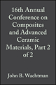 16th Annual Conference on Composites and Advanced Ceramic Materials, Part 2 of 2: Ceramic Engineering and Science Proceedings, Volume 13, Issue 9/10 (0470316160) cover image