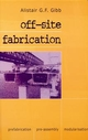 Off-site Fabrication: Prefabrication, Pre-assembly and Modularisation (0470378360) cover image