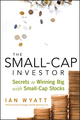 The Small-Cap Investor: Secrets to Winning Big with Small-Cap Stocks (0470405260) cover image