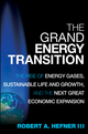 The Grand Energy Transition: The Rise of Energy Gases, Sustainable Life and Growth, and the Next Great Economic Expansion (0470527560) cover image