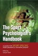 The Sport Psychologist's Handbook: A Guide for Sport-Specific Performance Enhancement (0470863560) cover image