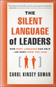 The Silent Language of Leaders: How Body Language Can Help--or Hurt--How You Lead (0470876360) cover image