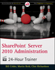 SharePoint Server 2010 Administration 24 Hour Trainer (0470939060) cover image