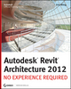 Autodesk Revit Architecture 2012: No Experience Required (0470945060) cover image