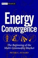 Energy Convergence: The Beginning of the Multi-Commodity Market (0471219460) cover image