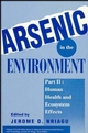 Arsenic in the Environment, Part 2: Human Health and Ecosystem Effects (0471304360) cover image
