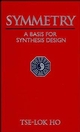 Symmetry: A Basis for Synthesis Design (0471573760) cover image