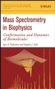 Mass Spectrometry in Biophysics: Conformation and Dynamics of Biomolecules (0471705160) cover image