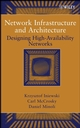 Network Infrastructure and Architecture : Designing High-Availability Networks  (0471749060) cover image