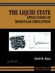 The Liquid State: Applications of Molecular Simulations (0471977160) cover image