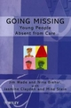 Going Missing: Young People Absent From Care (0471984760) cover image