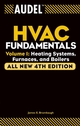 Audel HVAC Fundamentals, Volume 1: Heating Systems, Furnaces and Boilers, All New 4th Edition (0764542060) cover image