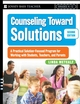 Counseling Toward Solutions: A Practical Solution-Focused Program for Working with Students, Teachers, and Parents, 2nd Edition (0787998060) cover image