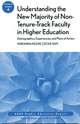 Understanding the New Majority of Non-Tenure-Track Faculty in Higher Education: Demographics, Experiences, and Plans of Action: ASHE Higher Education Report, Volume 36, Number 4 (1118002660) cover image