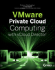 VMware Private Cloud Computing with vCloud Director (1118227360) cover image