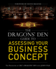 The Dragons' Den Guide to Assessing Your Business Concept (1118313860) cover image