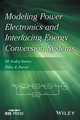 Modeling Power Electronics and Interfacing Energy Conversion Systems (1119058260) cover image