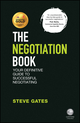 The Negotiation Book: Your Definitive Guide to Successful Negotiating, 2nd Edition (1119155460) cover image