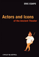 Actors and Icons of the Ancient Theater (1405135360) cover image
