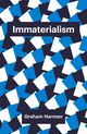 Immaterialism: Objects and Social Theory (1509500960) cover image