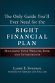 The Only Guide You'll Ever Need for the Right Financial Plan: Managing Your Wealth, Risk, and Investments (1576603660) cover image