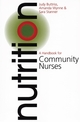 Nutrition: A Handbook for Community Nurses (1861562160) cover image